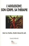 André Liénard et Jean-Luc Sudres - L'adolescent, son corps, sa thérapie.