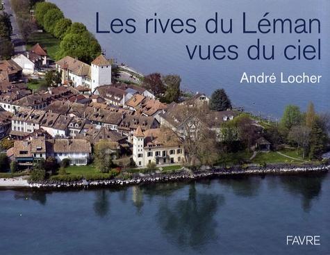 André Locher - Les rives du Léman vues du ciel.