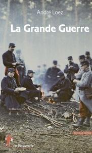 André Loez - La Grande Guerre.