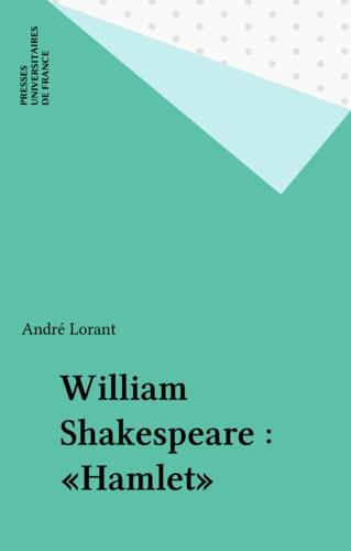 André Lorant - Hamlet de William Shakespeare.