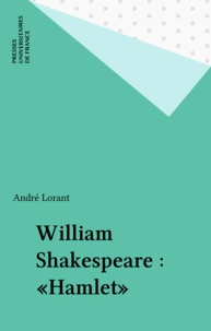 André Lorant - Hamlet de William Shakespeare.