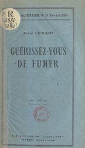 André Lorulot - Guérissez-vous de fumer.