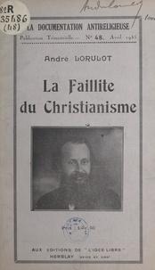 André Lorulot - La faillite du christianisme.