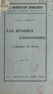 André Lorulot - Les grandes conversions - Le biologiste Charles Nicolle.