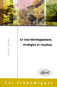 André Louat - Le sous-développement, stratégies et résultats.