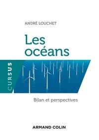 André Louchet - Les océans - Bilan et perspectives.