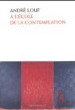 André Louf - A l'école de la contemplation.