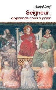 André Louf - Seigneur, apprends-nous à prier.