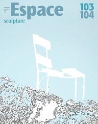 André-Louis Paré et Nathalie Casemajor Loustau - Espace Sculpture. No. 103-104, Printemps-Été 2013 - Espace cartographié.