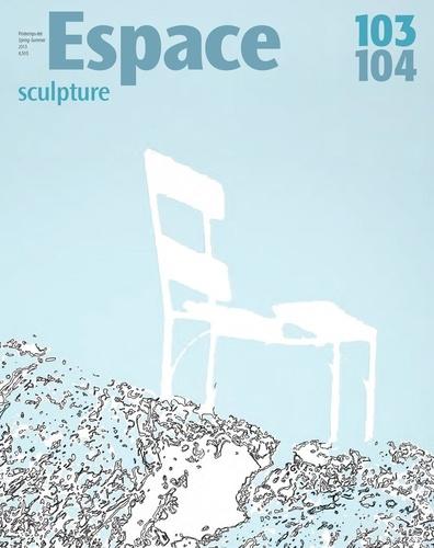 Espace Sculpture. No. 103-104, Printemps-Été 2013. Espace cartographié