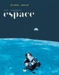 André-Louis Paré et Elsa De Smet - Espace  : Espace. No. 119, Printemps-Été 2018 - Art Spatial.