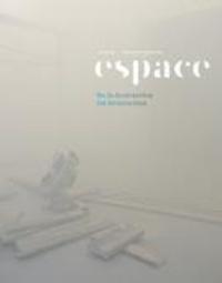 André-Louis Paré et Pamela Bianchi - Espace  : Espace. No. 122, Printemps 2019 - De la destruction.