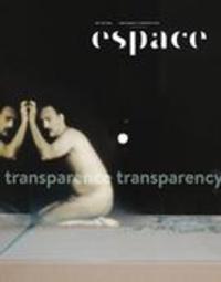 André-Louis Paré et Bruno Nassim Aboudrar - Espace  : Espace. No. 123, Automne 2019 - Transparence.