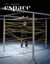 André-Louis Paré et Umut Ungan - Espace  : Espace. No. 125, Printemps-Été 2020 - Dictatures.
