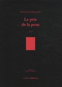 André-Louis Rouquier - Le prix de la peau.