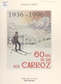 André-Louis Trabut et Jean-Pierre Lhotellier - 60 ans de ski aux Carroz.