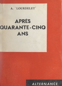 André Lourdelet - Après quarante-cinq ans.