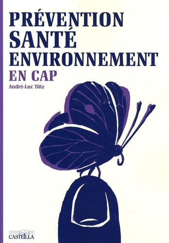 André-Luc Tötz - Prévention Santé Environnement en CAP.