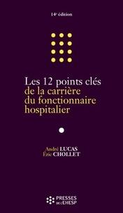 André Lucas et Eric Chollet - Les 12 points clés de la carrière du fonctionnaire hospitalier.