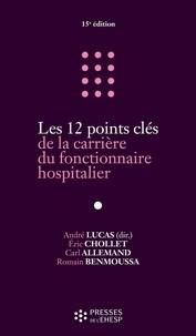 André Lucas - Les 12 points clés de la carrière du fonctionnaire hospitalier.