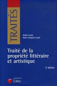 André Lucas et Henri-Jacques Lucas - Traité de la propriété littéraire et artistique.