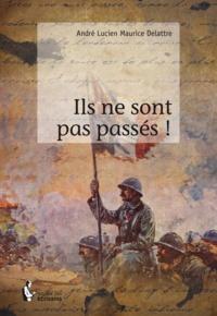 André Lucien Maurice Delattre - Ils ne sont pas passés !.