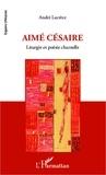 André Lucrèce - Aimé Césaire - Liturgie et poésie charnelle.
