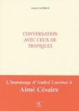 André Lucrèce - Conversation avec ceux de Tropiques.
