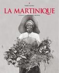 André Lucrèce - La Martinique - A travers la carte postale ancienne.