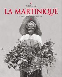 La Martinique - A travers la carte postale ancienne.pdf