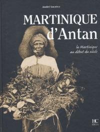 André Lucrèce - Martinique d'Antan - La Martinique au début du siècle.