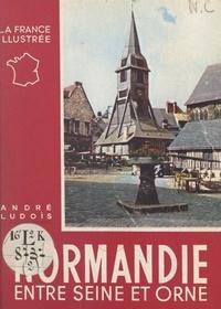 André Ludois et  Collectif - Normandie (2). Entre Seine et Orne.