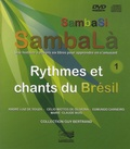 André Luiz de Souza et Célio Mattos de Oliveira - SambaSi, SambaLà - Rythmes et chants du Brésil. 1 DVD + 1 CD audio