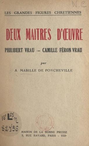 Deux maîtres d'œuvre : Philibert Vrau, Camille Féron-Vrau