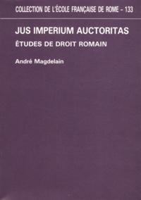 André Magdelain - Jus imperium auctoritas - Etudes de droit romain.