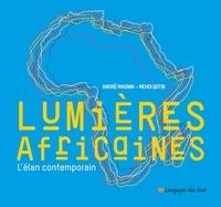 André Magnin et Mehdi Qotbi - Lumières africaines - L'élan contemporain.