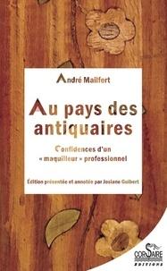 """André Mailfert - Au pays des antiquaires - Confidences d'un """"maquilleur"""" professionnel."""