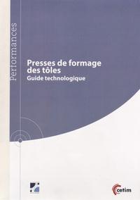 André Maillard - Presses de formage des tôles - Guide technologique.
