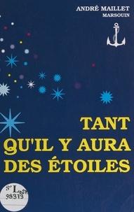 André Maillet - Tant qu'il y aura des étoiles.