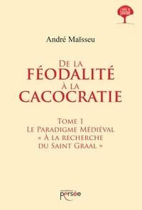 André Maïsseu - De la féodalité à la cacocratie.