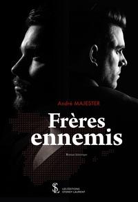 André Majester - Frères ennemis.