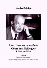 André Malet - Une transcendance finie : cours sur Heidegger - Volume 1, Sein und Zeit.