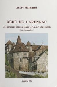 André Malmartel - Dédé de Carennac - Un parcours original dans la Quercy d'autrefois.