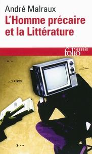 André Malraux - L'homme précaire et la littérature.