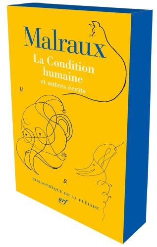 André Malraux - La condition humaine - Et autres écrits.