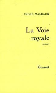 André Malraux - La voie royale.