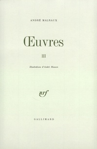 André Malraux - Oeuvres - Tome 3.