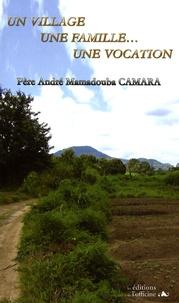 André Mamadouba Camara - Un village, une famille, une vocation.