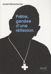 André Manaranche - Prêtre, genèse d'une réflexion.