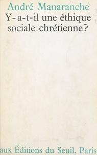 André Manaranche - Y a-t-il une éthique sociale chrétienne ?.